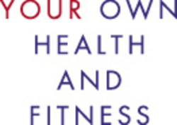 Your Own Health and Fitness