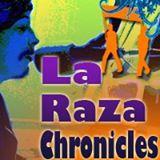 La Raza Chronicles