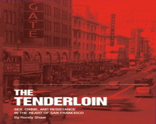 The Tenderloin Sex Crime and Resistance in the Heart of San Francisco