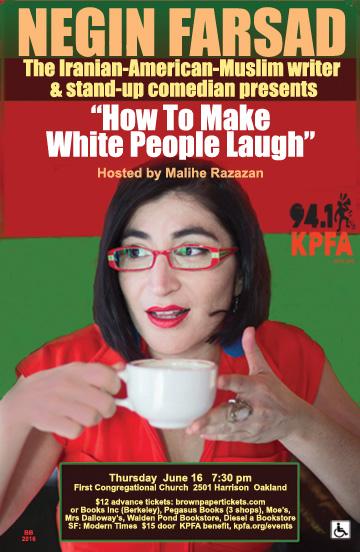 "NEGIN FARSAD ""How To Make White People Laugh"" | KPFA"