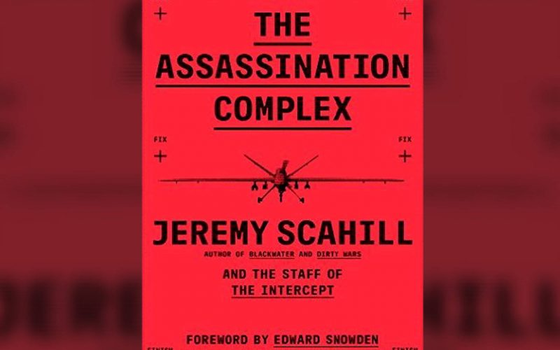 Jeremy Scahill the Assassination Complex