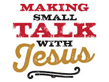 Making Small Talk With Jesus: A Country Ballad