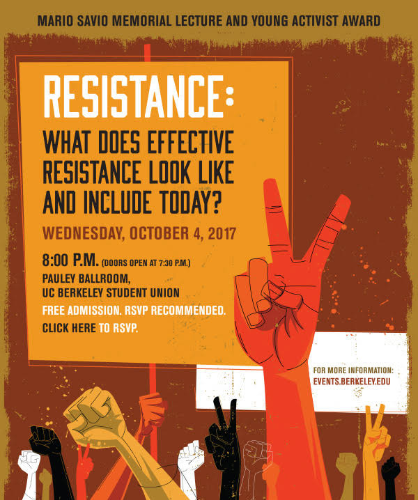 Mario Savio Lecture: Resistance: What does effective resistance look like and include today? @ PAULEY BALLROOM, UC Berkeley Student Union | Berkeley | California | United States