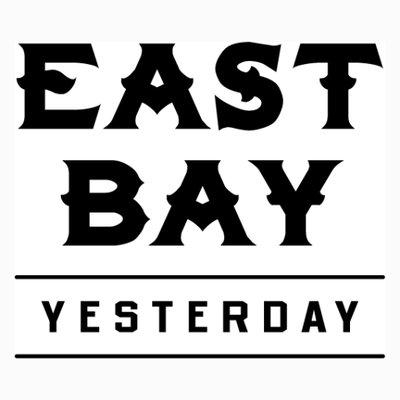 East Bay Yesterday